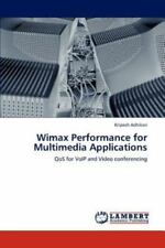 Wimax Performance For Multimedia Applications: Qos For Voip And Video Confere...