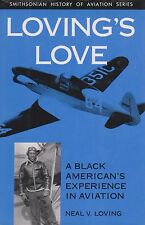 Loving's Love: Black American's Experience in Aviation (African American Pilot)