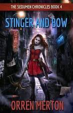 NEW Stinger and Bow (The Sedumen Chronicles) (Volume 4) by Orren Merton