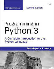 Programming in Python 3: A Complete Introduction to the Python Language (2nd Edi
