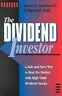 The Dividend Investor: A Safe and Sure Way to Beat the Market With High-Yield D