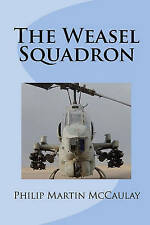 NEW The Weasel Squadron by Philip Martin McCaulay