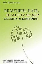 Beautiful Hair Healthy Scalp Secrets and Remedies : Itchy Scalp and Dandruff...