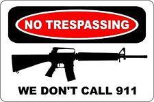 """*Aluminum* No Trespassing We Don't Call 911 AR-15 Shop 8""""x12"""" Metal Sign S143"""