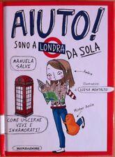 AIUTO! SONO A LONDRA DA SOLA - MANUELA SALVI - MONDADORI