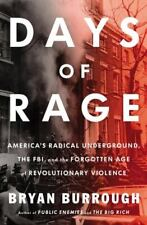 Days of Rage: America's Radical Underground, the FBI, and the Forgotten Age of R