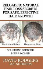 Reloaded: Natural Hair Loss Secrets for Safe, Effective Hair Growth by David...