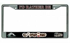 I'd Rather Be Camping Chrome License Plate Frame