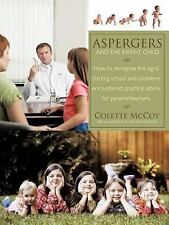 Aspergers and the Infant Child : How to Recognise the Signs; Starting School...