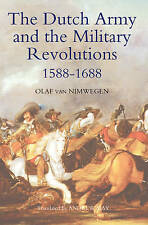 NEW The Dutch Army and the Military Revolutions, 1588-1688 (Warfare in History)