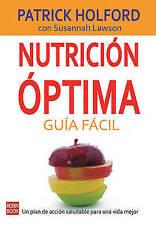 Nutrición óptima: Guía fácil: Un plan de acción saludable para una vida mejor (S