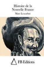 Histoire de la Nouvelle France by Marc Lescarbot (2015, Paperback)
