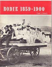 BODIE 1859 - 1900, MONO COUNTY, CA. by WEDERTZ - 1969