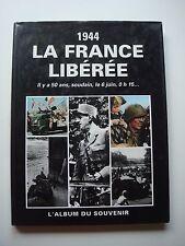 1944  LA FRANCE LIBEREE - L'ALBUM SOUVENIR - 1994 - 2°GUERRE MONDIALE - HISTOIRE