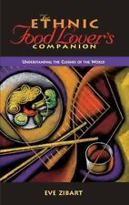 Ethnic Food Lover's Companion : A Sourcebook for Understanding the Cuisines...