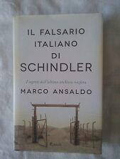 Il falsario italiano di Schindler - Marco Ansaldo - Ed. Rizzoli - 1a ed. 2012