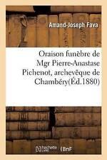 Oraison funebre de Mons Pierre-Anastase pichenot, Archeveque de Chambéry por..