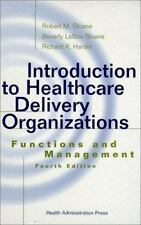 Introduction to Healthcare Delivery Organizations: Functions and Management,