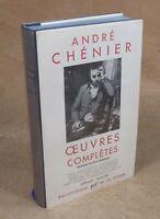 LA PLEIADE : ANDRE CHENIER - OEUVRES COMPLETES  / 1966