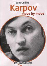 Karpov: Move by Move. By Sam Collins. NEW CHESS BOOK