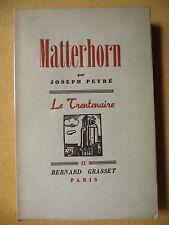 JOSEPH PEYRÉ MATTERHORN GRASSET LE TRENTENAIRE 1939 EX. NUM. ALFA ALPINISME