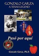 NEW Gonzalo Garza - A Texas Legend: Pas Por Aqu by Gonzalo Garza