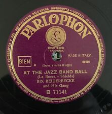 "RARE 78RPM 10"" PARLOPHON BIX BEIDERBECKE & HIS GANG AT THE JAZZ BAND BALL /SORRY"