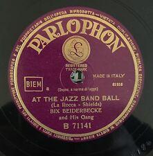 "RARE 78RPM 10"" PARLOPHON BIX BEIDERBECKE & HIS GANG AT THE JAZZ BAND BALL /SORRY"