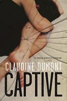 Captive: By Dumont, Claudine