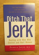 NEW Ditch That Jerk: Dealing with Men Who Control and Hurt Women