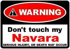 2 x avertissement Dont Touch My Navara Drôle Autocollant Autocollant Idéal ordinateur portable fenêtre Nissan