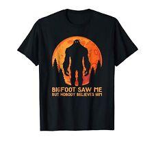 Hide&Seek Bigfoot Saw Me But Nobody Beleives Him Funny Black T-Shirt