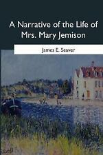 Narrative of the Life of Mrs. Mary Jemison, Paperback by Seaver, James E., Br...