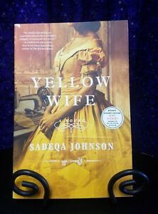 ARC / Uncorrected Proof Yellow Wife by Sadeqa Johnson, 37 INK 2021 Softcover