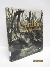 Caribou and the Barren-Lands by George Calef