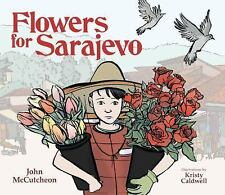 Flowers for Sarajevo by John McCutcheon (2017, Mixed Media)
