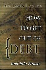 How To Get Out of Debt...And Into Praise-ExLibrary
