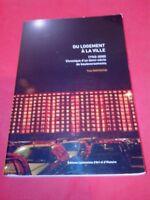 Du logement à la ville (1945-2000) Chronique d'un demi-siècle...- Yves RAFFESTIN