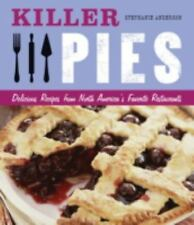 Killer Pies : Delicious Recipes from North America's Favorite Restaurants