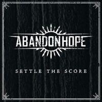 ABANDON HOPE - SETTLE THE SCORE  CD NEW