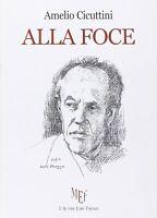 Alla foce - Amelio Cicuttini,  2010,  L'Autore Libri Firenze