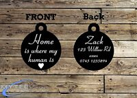 Funny Pet Tags Dog ID Home Is where My Human Is Personalised Pet Charm tag ID