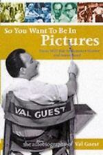 So You Want to Be in Pictures  Hammer Films' VAL GUEST's autobiography FREE SHIP