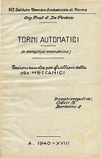 "Ing. Prof.S. De Padova :"" TORNI AUTOMATICI - ( o semplice mandrino ) "" A. 1940"