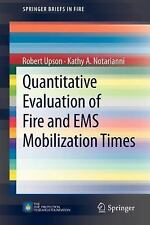 Quantitative Evaluation of Fire and EMS Mobilization Times (Paperback or Softbac