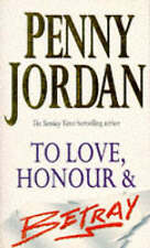 To Love, Honour & Betray by Penny Jordan ~ A New Paperback Book With Free P&P UK