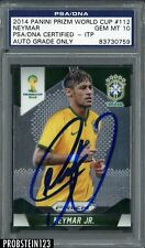 83730759 Neymar Signed 2014 Panini Prizm World Cup #112 PSA/DNA PSA 10 ITP AUTO