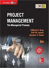 Project Management : The Managerial Process by Erik W. Larson and Clifford Gr...