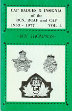 Cap Badges & Insignia of the RCN, RCAF and CAF 1953 - 1977 vol.4  - Roy Thompson