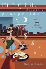 Magia, dinero y prosperidad: Encantos para atraer la riqueza (Spanish -ExLibrary